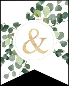 Ampersand and sign decorative banner flag with gold letter and eucalyptus greenery to print for free and make your own custom banner sign. Banner Letters, Gold Letters, Create Your Own Calendar, Easter Banner, Floral Banners, Print Calendar, Paper Trail, Custom Banners, Planner Pages