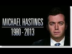 Was CIA Chief John Brennan Behind Journalist's Murder? - 08/16/13 - The question is not: 'Was Michael Hastings murdered?'... The Question Is: 'Who Murdered Michael Hastings?'  Info. points to Brennan?!