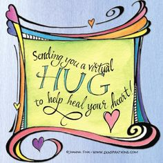Sending you a virtual hug by Joanne Frank Get Well Messages, Get Well Wishes, Happy Thoughts, Positive Thoughts, Positive Quotes, Hug Quotes, Love Quotes, Virtual Hug, A Course In Miracles