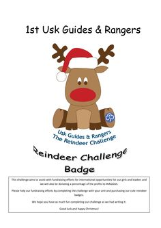 The Reindeer Challenged designed by the Guides and Rangers of Usk to raise funds for International opportunities and WAGGGS.