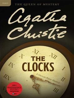 """Read """"The Clocks A Hercule Poirot Mystery"""" by Agatha Christie available from Rakuten Kobo. Time is ticking away for a murderer in Agatha Christie's classic, The Clocks, as Hercule Poirot investigates the strange. Murder Mysteries, Cozy Mysteries, Detective, Miss Marple, Hercule Poirot, Thing 1, Mystery Novels, Waiting For Her, Agatha Christie"""