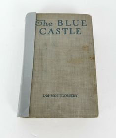 LM Montgomery Blue Castle Book HC First Edition Second Printing 1926 McClelland Check It Out Lm Montgomery, St P, Super Happy, Booklet, No Response, Castle, Handmade Items, Prints, Blue