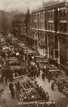 Petticoat Lane, London, England--my great grandfather was born here