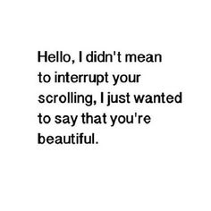 Welcome interruption.
