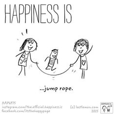 Happiness is jump rope.