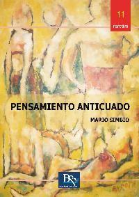 Pensamiento anticuado / Mario Simbio. http://absysnetweb.bbtk.ull.es/cgi-bin/abnetopac01?TITN=510885