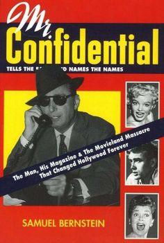 Mr. Confidential: The Man, the Magazine & the Movieland Massacre by Samuel Bernstein. $22.95. Publisher: Walford Press; 1st edition (November 27, 2006). Author: Samuel Bernstein. Publication: November 27, 2006