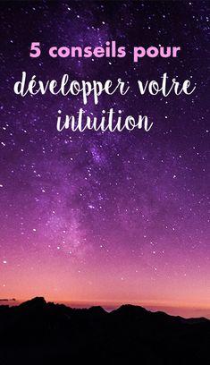 Découvrez 5 conseils pour écouter et développer votre intuition.