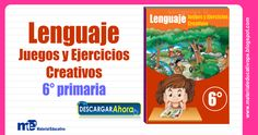 Lenguaje+Juegos+y+Ejercicios++Creativos+6°+grado+primaria
