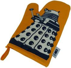 @Sharon Kimball, I see your TARDIS teapot and raise you a Dalek oven mitt...
