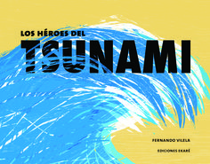 Los heroes del tsunami/ The Tsunami Heroes Tsunami, Conte, Hero, Books, Movies, Movie Posters, Google, Lazy Morning, Authors