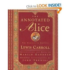 """""""The Annotated Alice.""""  Alice in Wonderland and Through the Looking Glass.  $19.77 on Amazon."""