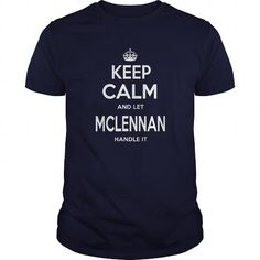 Awesome Tee McLennan Shirts keep calm McLennan Tshirts Sunfrog Guys ladies tees Hoodie Sweat Vneck Shirt for Men and women T-Shirts