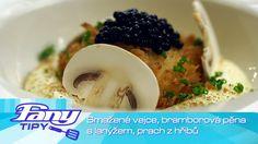 FANY tipy - Pavel Býček: Smažená vejce, bramborová pěna slanýžem, prach...