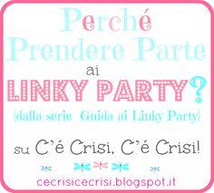 C'è crisi, c'è crisi! Guida alla Sopravvivenza sul Pianeta Terra...: Perché Partecipare ai Linky Party + Party Etiquette #1 {Serie 'Guida ai Linky Party'}