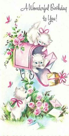 *Happy Birthday wonderful you with cats, kittens