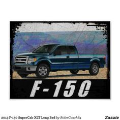 2013 F-150 SuperCab XLT Long Bed Poster