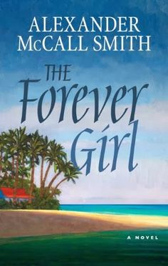 Tn reads Book Reader's Heaven: The Forever Girl, By Alexander McCall Smith, Author of Several Series, Writes on True love. ebook on TN READS Historical Romance, Historical Fiction, Forever Girl, Rainbow Rowell, Book People, Schools First, Need A Vacation, Book Reader, What Is Love