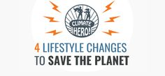 4 lifestyle changes to save the planet [infographic] Government Of Canada, About Climate Change, Carbon Footprint, Save The Planet, Lifestyle Changes, What You Can Do, Textbook, Summer Time, Planets