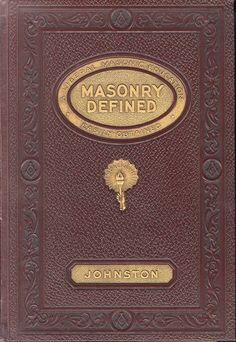 Masonry Defined by Albert G. Mackey 33rd
