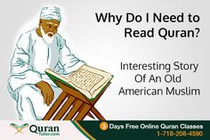 Why Do I Need to Read Quran Interesting Story Of An Old American Muslim