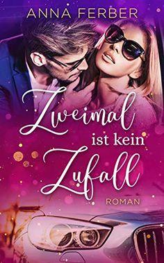 Zweimal ist kein Zufall: (LIEBESROMAN) von Anna Ferber Kindle Unlimited, Anna, Movies, Movie Posters, Romance Books, Authors, Literature, Films, Film Poster