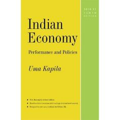 This book provides a comprehensive coverage of Indian economy under 5 sections: I. Basic issues in economic development. II. Indian economy at independence. III. Policy regimes. IV. Growth, development and structural change. V. Sectoral trends and issues.  Cote: 2-2/IND KAP