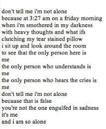 Wow - I have felt this far too often :( no matter how strong you think you are, there can come a time in your life that you may have to deal with feelings like this. Don't ever judge anyone for their feelings of depression, anxiety or stress. Sad Quotes, Quotes To Live By, Love Quotes, Qoutes, Deep Quotes, Random Quotes, Poetry Quotes, Never Be Alone, Depression Quotes