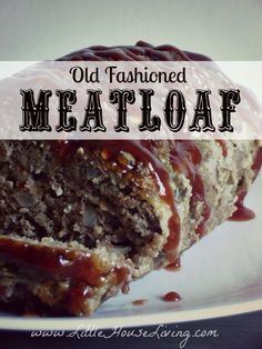 Old Fashioned Meatloaf Recipe - Little House Living