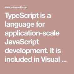 TypeScript is a language for application-scale JavaScript development. It is included in Visual Studio 2015.