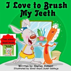 Children's Book: I Love to Brush My Teeth (Jimmy and a Magical Toothbrush - Kids book for ages 2-6) (Bedtime stories children's books collection) by Shelley Admont