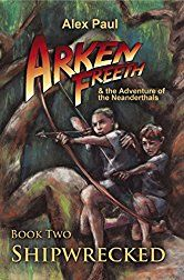 Shipwrecked (Arken Freeth and the Adventure of the Neanderthals Book 2)