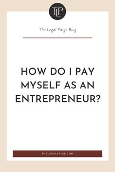 How Do I Pay Myself as an Entrepreneur? | The Legal Paige Blog | I get asked all the time how entrepreneurs and creatives should pay themselves. Here's the answer in 3 easy steps! I'm covering how much you should pay yourself, what you should be saving in your business account, and outlining the implications of each business structure and how it relates to paying yourself. #selfemployed #smallbusinesstips #howtopayyourself Legal Business, Business Money, Start Up Business, Business Tips, Online Business, Sole Proprietorship, Business Organization, I Pay, Online Entrepreneur