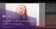 How to naturally enhance your photos in Adobe Lightroom