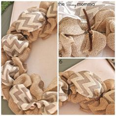 Burlap wreath Make sure the ribbon is evenly spaced when making your poufs. As you can see, I used brown pipe cleaner (it's what I had ...