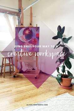 Feng Shui Your Way to a Creative Workspace (7 fantastic tips!) — Eliza Lynn Tobin