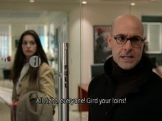 Gird your loins.  Love Devil Wears Prada! Stanley Tucci is GREAT in any movie he's in!