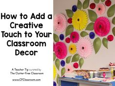 How to Add a Creative Touch to Your Classroom Decor
