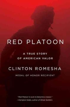 Red Platoon: A True Story of American Valor by Clinton Romesha
