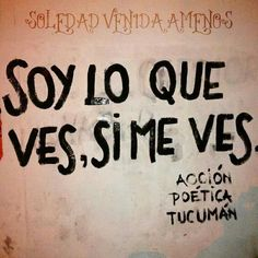 Acción Poética. Best Quotes, Love Quotes, Inspirational Quotes, Calling Quotes, Street Quotes, Love Phrases, Sarcastic Humor, Spanish Quotes, Wall Quotes