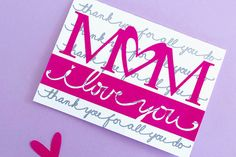 i love you mom card - Perfect for that last minute DIY Mother's Day gift!