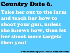 Country Dates - even though I'm not really country, these are my DREAM dates! Country Dates, Cute N Country, Country Boys, Country Life, Country Music, Country Style, Country Couples, Country Strong, Dear Future Husband