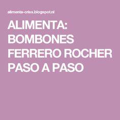 ALIMENTA: BOMBONES FERRERO ROCHER PASO A PASO