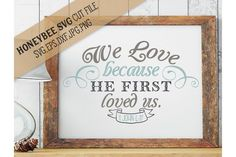 We Love Because He Loved Us First from FontBundles.net