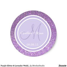Purple Glitter & Lavender Wedding Monogram Classic Round Sticker Purple Glitter Customizable Thank You Label Round Stickers With a Lavender and White Circle Designs. Many other Colors Available. Can Be Used for a variety of events from Weddings To Birthdays and other events of your choosing. Item Has An Off-White Center Design for a different look.