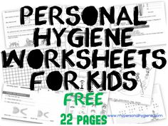 Personal Hygiene Worksheets For Kids - For Kids - 3 levels of printables for kids. 22 pages in total.