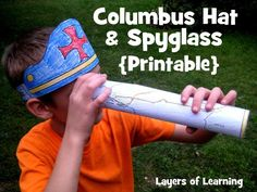 "FREE Printable Columbus Hat & Spyglass -- for Columbus Day. The hat has a Christian cross and the words ""In 1492 Columbus Sailed the Ocean Blue"". The spyglass is actually a map of Columbus' route."
