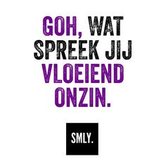 1,643 vind-ik-leuks, 178 reacties - SMLY. (@smly.nl) op Instagram: '⚫️⚪️#SMLY.' Poem Quotes, Words Quotes, Funny Quotes, Sayings, Naughty Quotes, Favorite Quotes, Best Quotes, Dutch Quotes, More Than Words