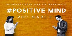 20 March #POSITIVE MIND International Day Of Happiness International Day Of Happiness, March, Mindfulness, Positivity, Positive Mind, Happy, Poster, Ser Feliz, Consciousness