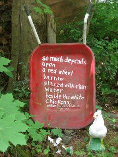 "William Carlos Williams, ""Red Wheelbarrow"" so much depends upona red wheel barrow glazed with rain water beside the white chickens. Something Beautiful, Beautiful Words, Beautiful Poetry, Sharon Creech, William Carlos Williams, White Chic, Tumblr, Wheelbarrow, Yard Art"